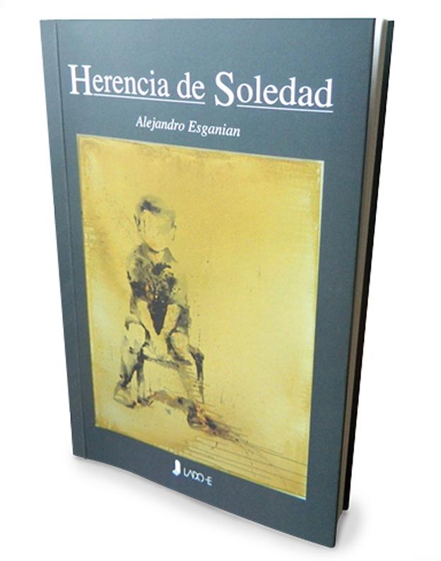 Alejandro Esganian : Herencia de Soledad