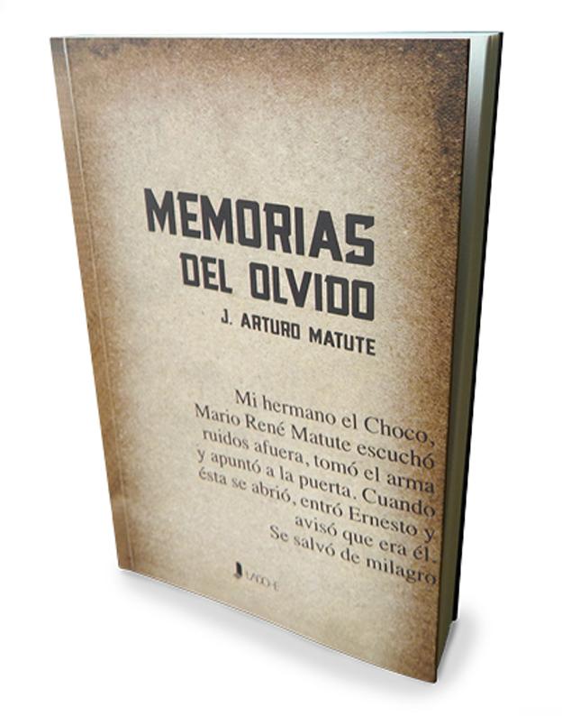 Arturo Matute : Memorias de olvido